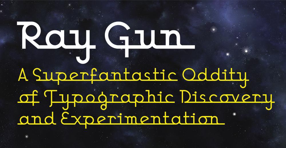 Ray Gun Type Specimen